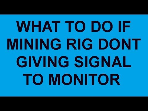 Mining Rig Don't Giving Signal To Monitor