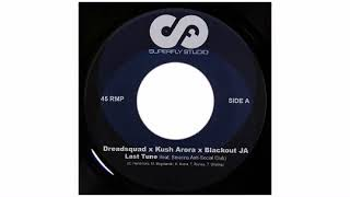 "Dreadsquad / Kush Arora / Blackout Ja - Last Tune - 7"" - Superfly Studio"