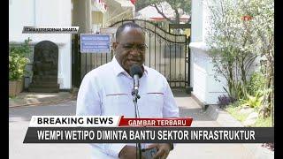 Dipanggil Presiden Jokowi, John Wempi Wetipo Diminta Bantu Menteri PUPR di Indonesia Timur