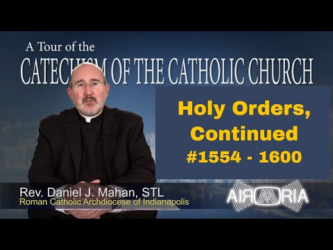 Tour of the Catechism #53 - Holy Orders, Continued
