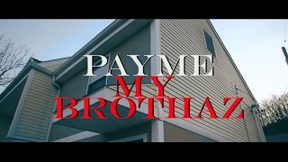 (Blood Brothaz ent Presents) PayMe-My Brothaz [MUSIC VIDEO] shot by @moneylonger513