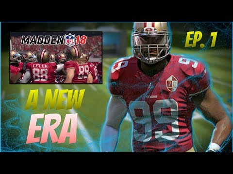 A NEW ERA!!! | Madden 18 Franchise Mode San Francisco 49ers  - Ep. 1