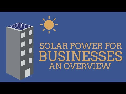 Solar Power for Businesses: An Overview