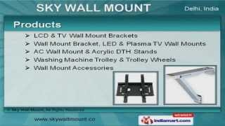 Wall Mount & Brackets by Sky Wall Mount, New Delhi
