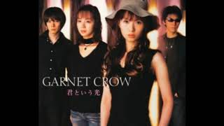 GARNET CROW - 君という光