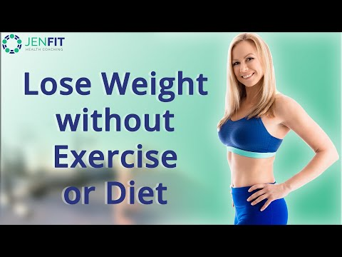 LOSE WEIGHT WITHOUT EXERCISE or DIETING: Two Simple Tips (2018)