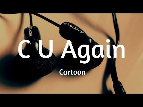 Cartoon C U Again Lyrics