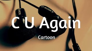 cartoon c u again lyrics