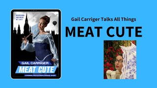 All Things Meat Cute with Gail Carriger