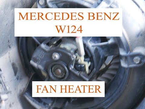 Mercedes Benz W124 – Fix or replace the fan blower ventilation heater DIY