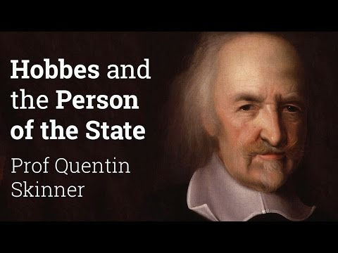 Hobbes and the Person of the State   Professor Quentin Skinner