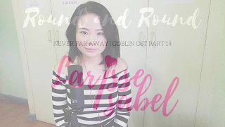 Gambar cover Heize ft. Han Soo Ji - Round and Round/Never Far Away (Goblin OST) | Larisse Isabel English Cover