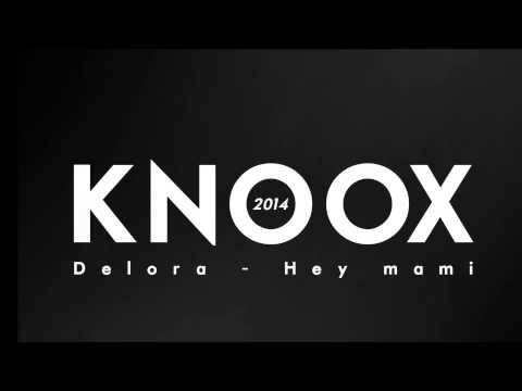 Delora - Hey mami(remix Knoox)
