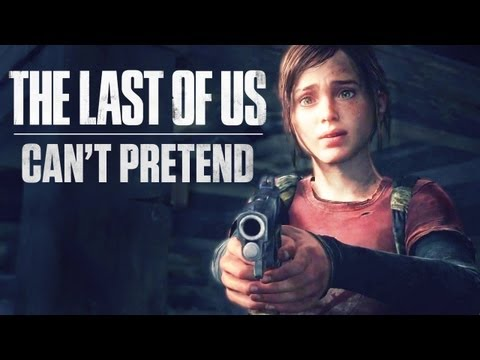 The Last of Us || Can't Pretend