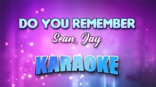 Sean, Jay - Do You Remember (Karaoke version with Lyrics)