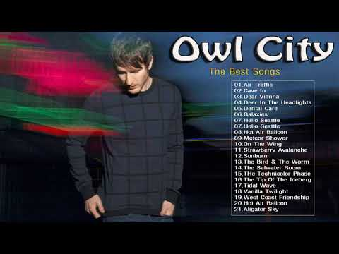 Owl City Greatest Hits Full Album | Owl City Playlist Best Songs Of