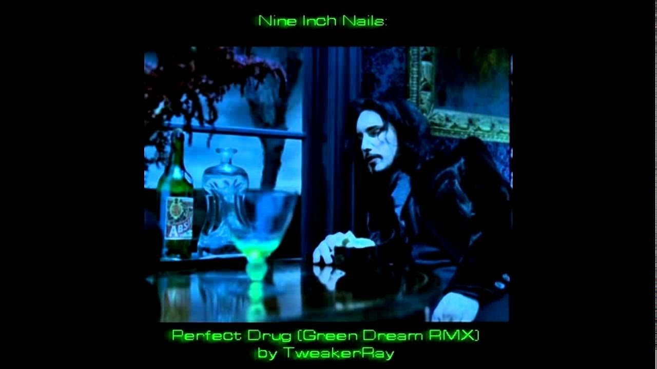 Nine Inch Nails - The Perfect Drug (Green Dream ReMix by TweakerRay ...