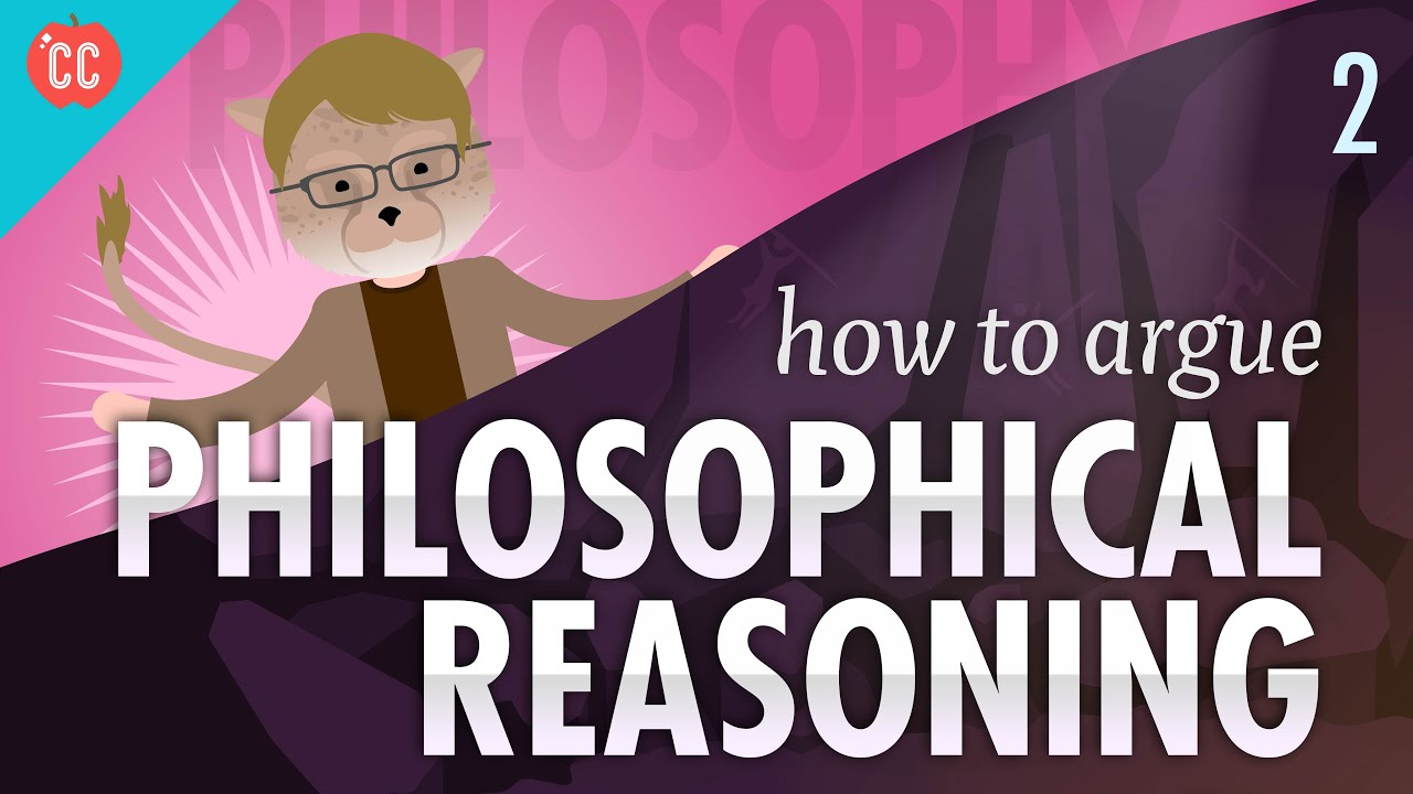 How to Argue – Philosophical Reasoning Crash Course Philosophy #2