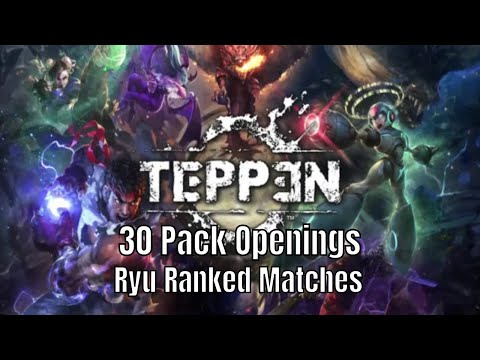 Teppen: 30 Pack Openings/Ryu Ranked Fights/The Game is Growing On Me
