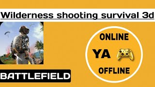 WILDERNESS SHOOTING SURVIVAL 3D GAME : ONLINE YA OFFLINE ||