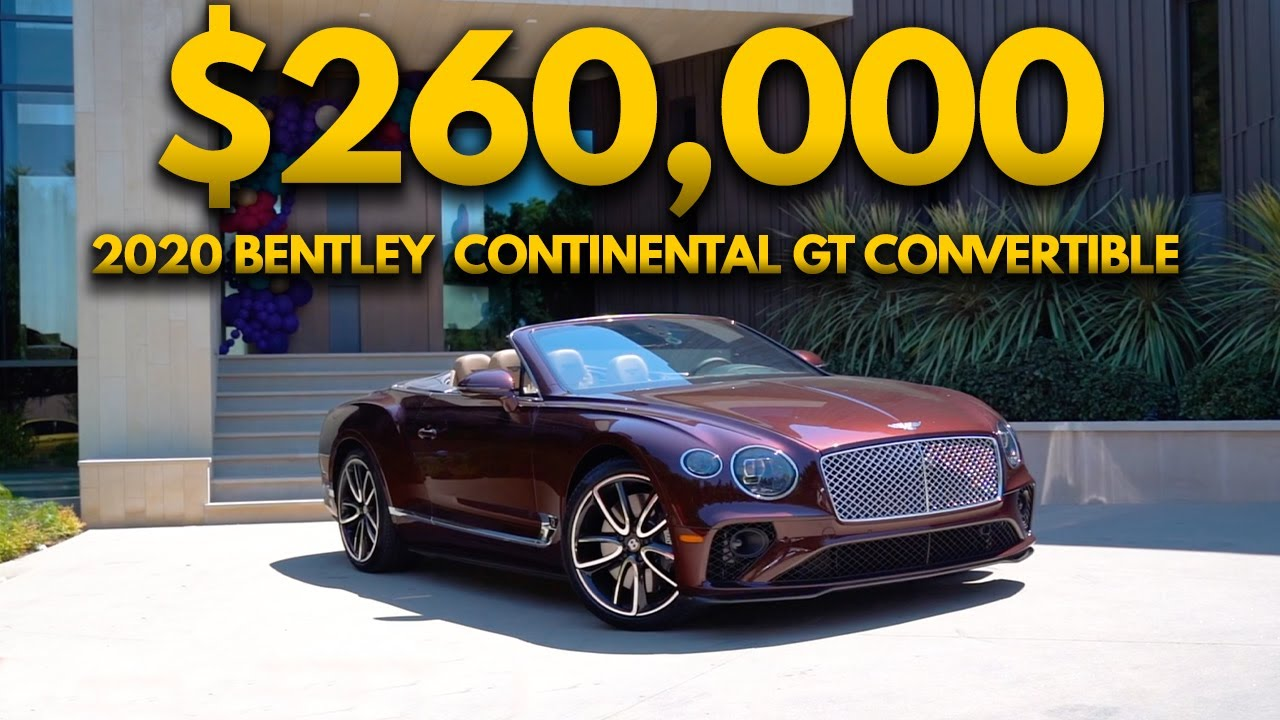 Why the NEW 2020 Bentley Continental GT Convertible is the absolute Best Car in the World.