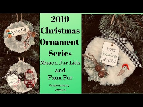 Make It Merry Christmas Ornaments Series Farmhouse Mason Jar Lids & Faux Fur Yarn #makeitmerry 2019