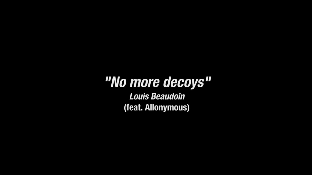 Louis Beaudoin  | Teaser « no more decoys » feat Allonymous