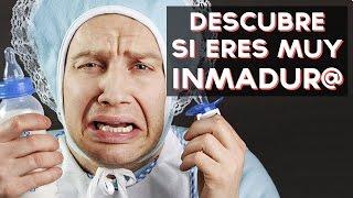 ¿Eres muy inmaduro? | Test Divertidos