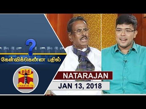 (13/01/2018) Kelvikkenna Bathil | Exclusive Interview with M.Natarajan | Thanthi TV