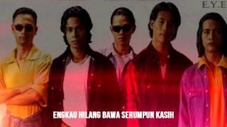 Download EYE - Bimbang Serumpun Kasih Terbuang [Lirik]