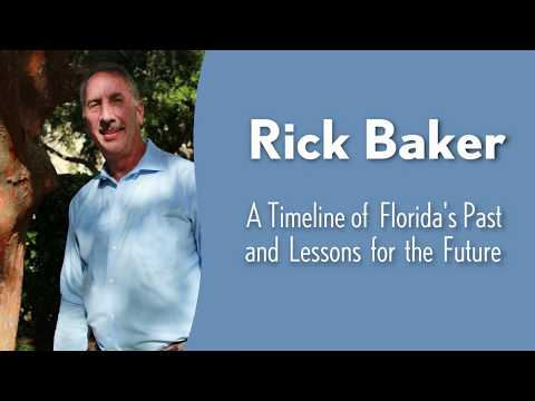 Rick Baker: A Timeline of Florida's Past and Lessons for the Future
