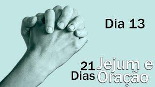 Jejum e Oração - Dia 13