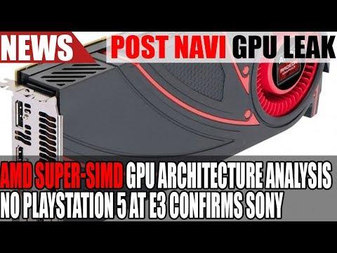 AMD Super SIMD GPU Next Gen Architecture Analysis | No PS5 At E3 2018 Says Sony