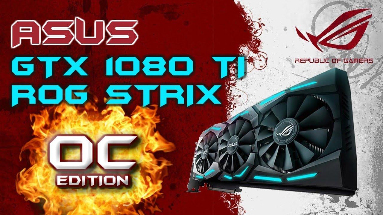 ASUS GTX 1080 TI OC Edition Unbox and Install ROG STRIX 11GB