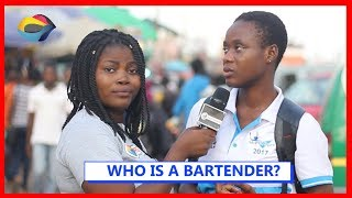 WHO IS A BARTENDER? | Street Quiz | Funny Videos | Funny African Videos | African Comedy