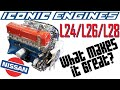 Nissan L24 L26 L28 - What makes it GREAT? ICONIC ENGINES #4