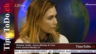 Aurora Beauty & Care und Aktuelles, TimeToDo.ch 11.05.2016