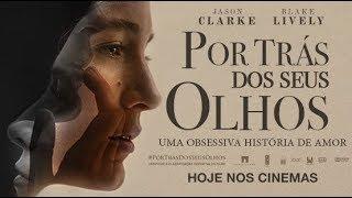 Por Trás Dos seus olhos | Filme Dublado 2018 | Em HD