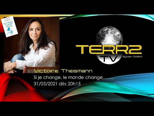 Victoire Theismann, Si je change, le monde change