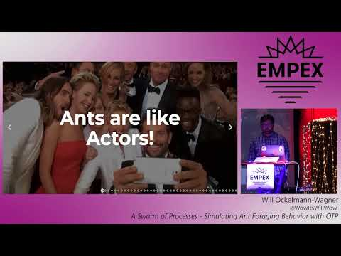 EMPEX LA 2018 - A Swarm of Processes — Simulating Ant Foraging Behavior...  by Will Ockelmann Wagner