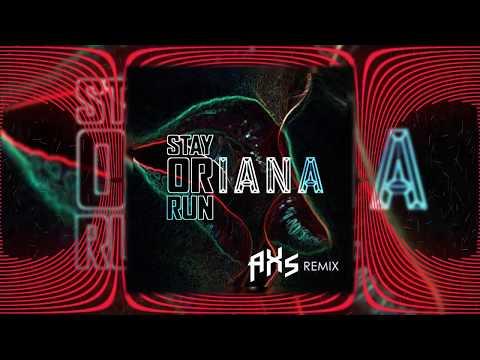 Oriana - Stay Or Run (AXS Remix) [FREE DOWNLOAD]