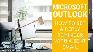 Tutorial: Set a Reply Reminder with a Sent Email in Outlook 2010