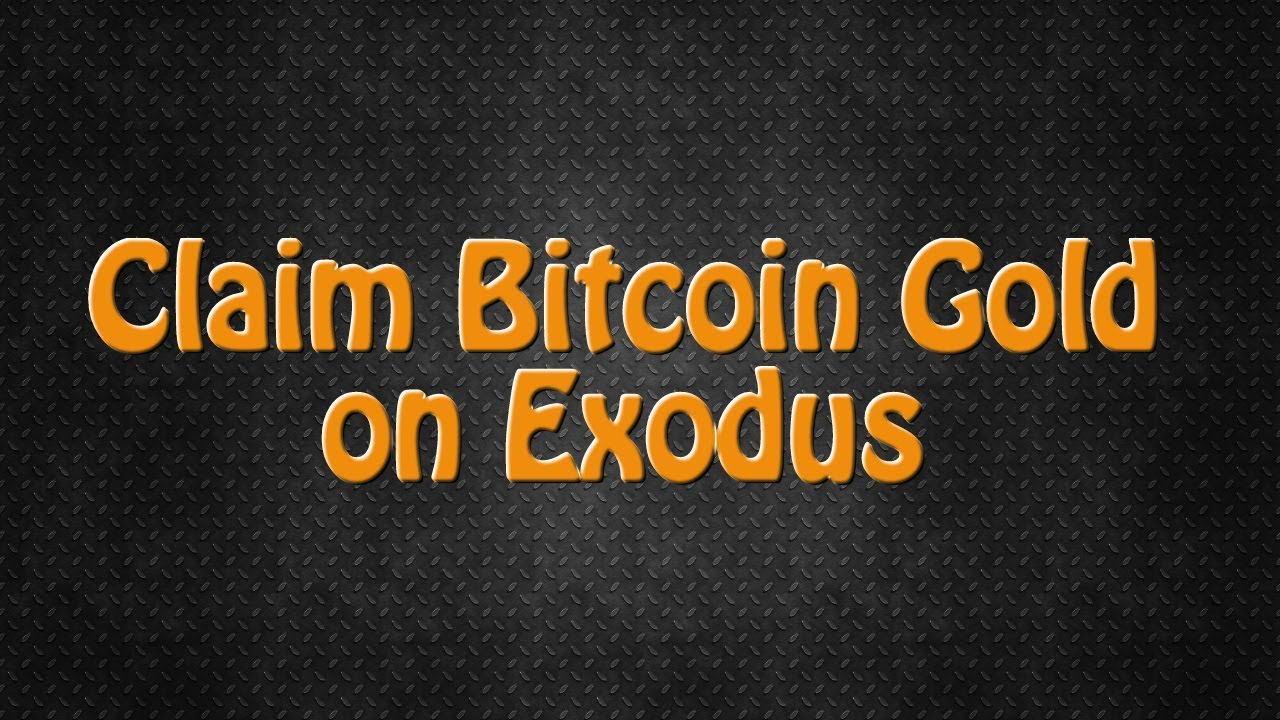 Claim bitcoin gold on exodus plus 11 new assets youtube claim bitcoin gold on exodus plus 11 new assets ccuart Gallery