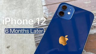 iPhone 12 - 6 Months Later