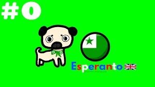 Esperanto. The language of Hope. Lesson #0. What is Esperanto?