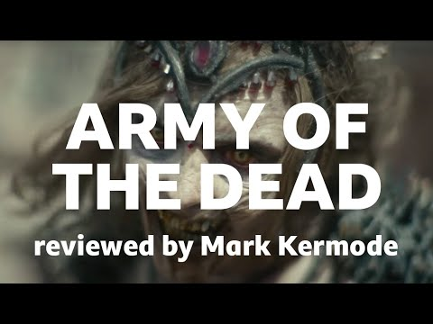 Download Army of the Dead reviewed by Mark Kermode.