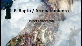 El Rapto: Arrebatamiento de los hijos de Dios