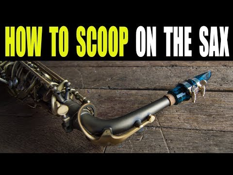 HOW TO SCOOP ON THE SAX