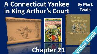 Chapter 21 - A Connecticut Yankee in King Arthur's Court by Mark Twain - The Pilgrims(, 2011-11-27T18:01:48.000Z)