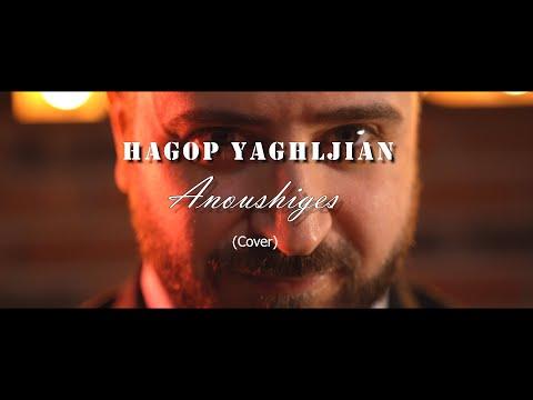 Hagop Yaghljian - Anoushigs //2021// 4K Music Video // (Cover)